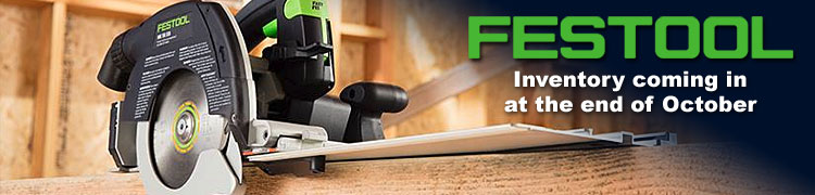 Festool. Inventory coming in at the end of October.